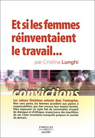 Et si les femmes réinventaient le travail... par Cristina Lunghi