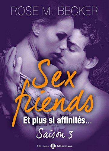 Sex Friends - Et plus si affinités, saison 3 par Rose M. Becker
