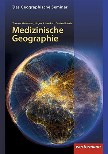 Das Geographische Seminar / Ausgabe 2009: Medizinische Geographie: 1. Auflage 2019