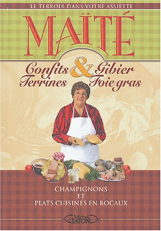 Confits, gibier, terrines, foie gras par Maïté
