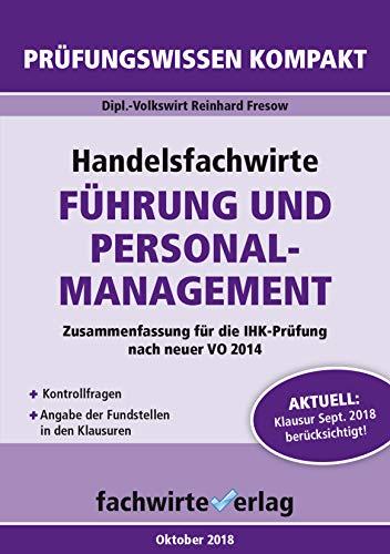 Handelsfachwirte: Führung und Personalmanagement: Kompaktfassung nach neuer Prüfungsordnung (Handelsfachwirte: Kompaktwissen 2)