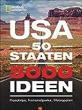 USA: 50 Staaten. 5000 Ideen. Roadtrips, Nationalparks, Metropolen. Ultimativer USA-Bildband für die perfekte USA-Rundreise. Fakten über alle Staaten in Amerika. Mit Ideen für den Urlaub in Kanada -