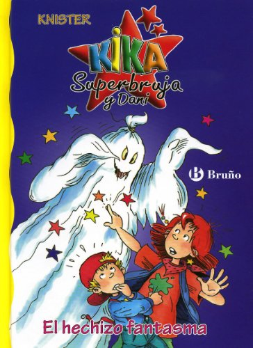 El hechizo fantasma / The Spell Ghost (Kika Superbruja Y Dani / Kika Superwitch and Dani) por Knister