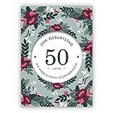 1 Kassische Geburtstagskarte mit feinen Blumen zum 50. Geburtstag: 50 Jahre zum Geburtstag die herzlichsten Glückwünsche auch zum direkt Versenden mit ihrem Text als Einleger.