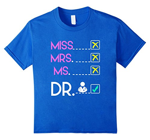 MISS MRS MS DOCTOR T-SHIRT Funny DR PhD Graduation Meme Gift