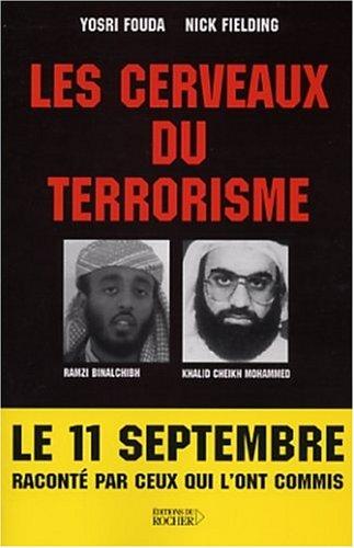 Les Cerveaux du terrorisme : Le 11 Septembre raconté par ceux qui l'ont commis par Yosri Fouda