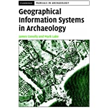 Geographical Information Systems in Archaeology (Cambridge Manuals in Archaeology)