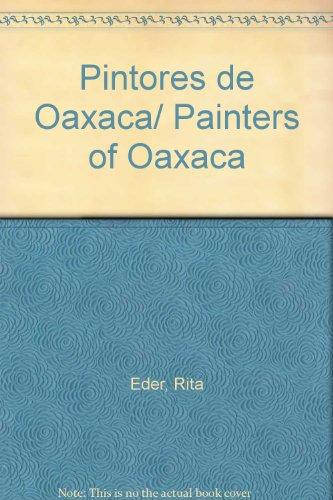 Pintores de Oaxaca/ Painters of Oaxaca por Rita Eder