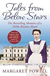 Tales From Below Stairs: The bestselling memoirs of a 1920s kitchen maid by Margaret Powell (2013-01-03)