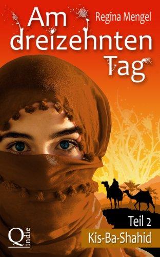Am dreizehnten Tag: Kis-Ba-Shahid