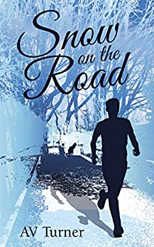 Snow on the Road: A Novella in the 'Mike Snow Series' (The Mike Snow Series Book 1) by [Turner, AV]