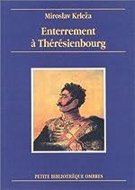 Enterrement à Theresienbourg de Miroslav Krleza