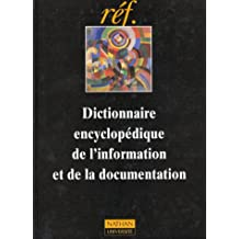 DICTIONNAIRE ENCYCLOPEDIQUE DE L'INFORMATION ET DE LA DOCUMENTATION
