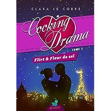 Cooking Drama, tome 3 : Flirt & Fleur de sel
