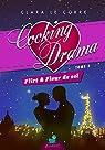 Cooking Drama, tome 3 : Flirt & Fleur de sel par Clara Le Corre