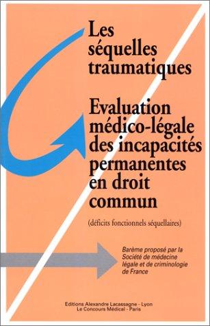 Les séquelles traumatiques : évaluation médico-légale des incapacités permanentes en droit commun