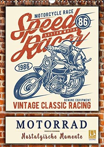 Motorrad - nostalgische Momente (Wandkalender 2019 DIN A3 hoch): Zurück in das letzte Jahrhundert, historische Zeitzeugen für Motorrad-Fans. (Monatskalender, 14 Seiten ) (CALVENDO Kunst) (Jahrhundert Motor)