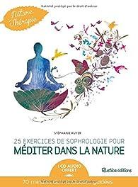25 exercices de sophrologie pour méditer dans la nature par Stéphanie Ruyer