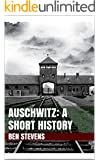 Auschwitz: A Short History