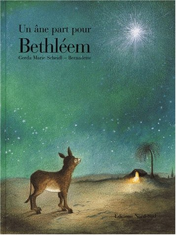 Un âne part pour Bethléem par Scheidl, Gerda Marie Bernadette