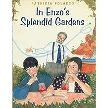 In Enzo's Splendid Garden by Polacco, Patricia (1997) Hardcover