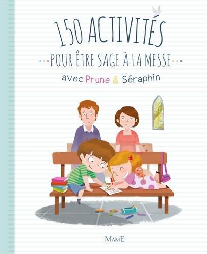 150 activités pour être sage à la messe avec Prune & Séraphin par Marie-Victoire Huet