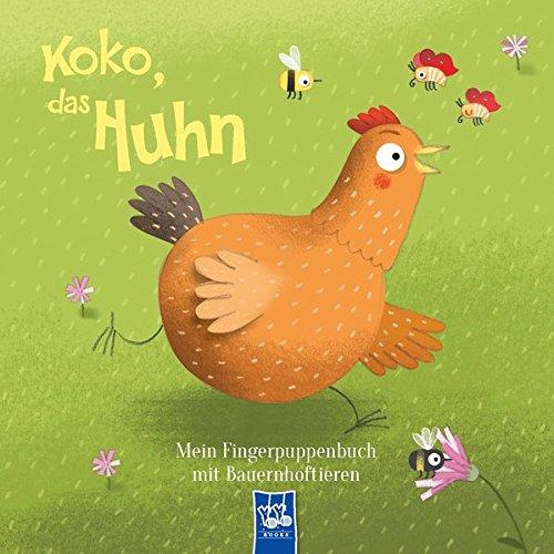 Mein Fingerpuppenbuch mit Bauernhoftieren - Koko, das Huhn (Chicken Fingers)
