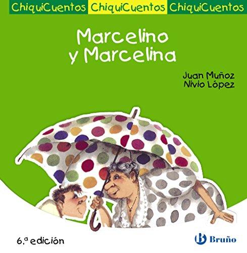 Marcelino y Marcelina (Castellano - A Partir De 3 Años - Cuentos - Chiquicuentos) por Juan Muñoz