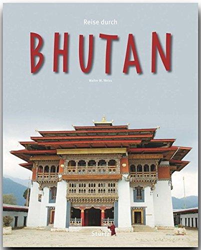 Reise durch BHUTAN – Ein Bildband mit über 230 Bildern auf 140 Seiten – STÜRTZ Verlag