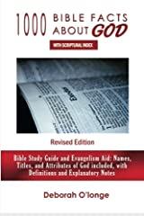 1000 Bible Facts About God (Revised Edition): With Scriptural Index - Bible Reference Book, Study Guide, and Evangelism Aid (Names, Titles, and Attributes of God included with Explanatory Notes) Paperback