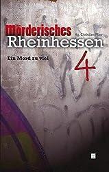 Mörderisches Rheinhessen 4. Ein Mord zu viel