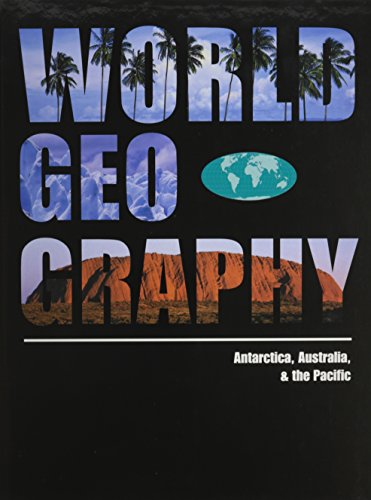 World Geography: Antarctica, Australia, and the Pacific: 007