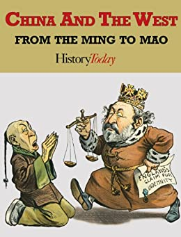 China And The West, From The Ming To Mao (English Edition) di [Today, History]
