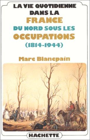 la-vie-quotidienne-dans-la-france-du-nord-sous-les-occupations-1814-1944