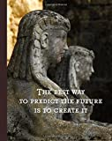 """The Best Way to Predict the Future, Is to Create It: Buddha Quote Notebook, 160 Page Softcover Journal, College Ruled, 8""""x10"""" Workbook for School, Students, and Teachers"""