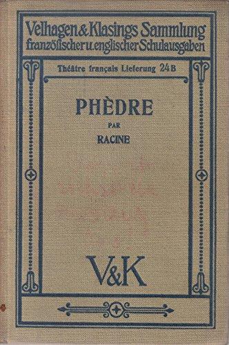 Phedre. Tragedie en cinq Actes et en Vers. (Theatre Francais 24. Lieferung/Doppelausgabe Ausgabe B) (Boot Racine)