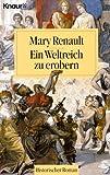 Ein Weltreich zu erobern. von Mary Renault