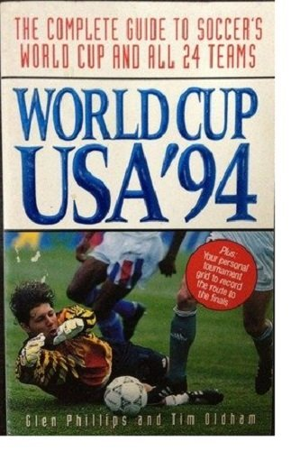 World Cup USA '94: The Complete Guide to Soccer's World Cup and All 24 Teams por Glen Phillips