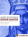 Livret de Pratique Vaudou - Erzulie Dantor: Mini Guide de Pratique Vaudou (Mambo Marie Laveau t. 1)