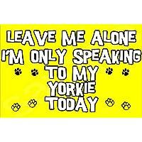 Déjame en paz sólo voy a hablar con mi perro Yorkie hoy - Jumbo imán regalo/regalo