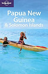 Papua New Guinea: And Solomon Islands (Lonely Planet Papua New Guinea & Solomon Islands)
