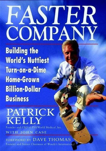 Faster Company: Building the World's Nuttiest, Turn-On-A-Dime Home-Grown Billion-Dollar Business by Dave Thomas (Foreword), Patrick Kelly (23-Mar-1998) Paperback
