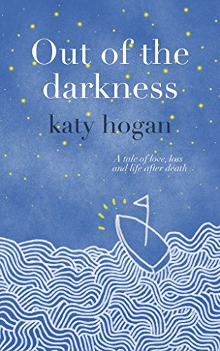 Out of the Darkness: A tale of love, loss and life after death