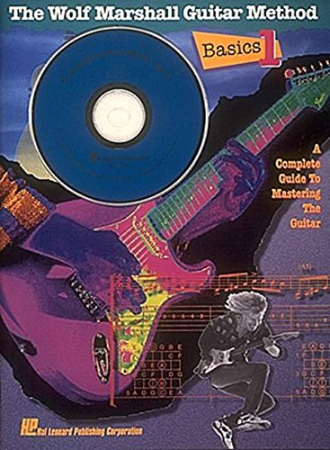 Wolf Marshall Guitar Method: Basics 1: A Complete Guide To Mastering The Guitar par Wolf Marshall