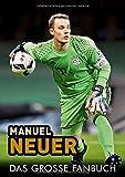 Manuel Neuer: Das große Fanbuch