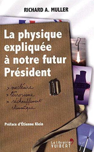 La physique expliquée à notre futur président : Nucléaire, terrorisme, réchauffement climatique