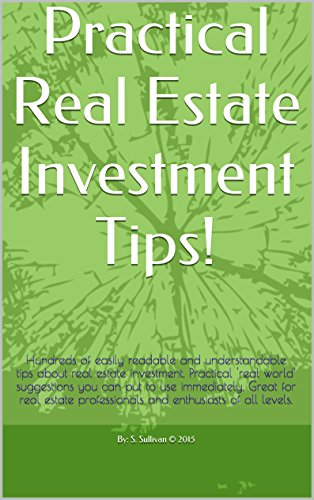 Practical Real Estate Investment Tips!: Hundreds of easily readable and understandable tips about real estate investment. Descargar Epub Ahora