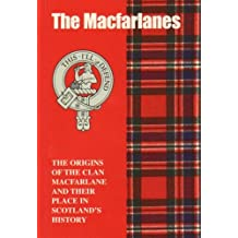 The MacFarlanes: The Origins of the Clan MacFarlane and Their Place in History (Scottish Clan Mini-book) by Jim Hewitson (1997-08-02)