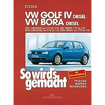 VW Golf IV Diesel 9/97 bis 9/03: Bora Diesel 9/98 bis 5/05, So wird's gemacht - Band 112