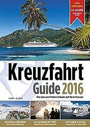 Kreuzfahrt Guide 2016: Für den perfekten Urlaub auf dem Wasser